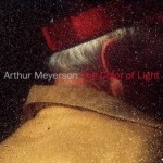 Arthur Meyerson: The Color of Light