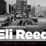 Eli Reed: A Long Walk Home